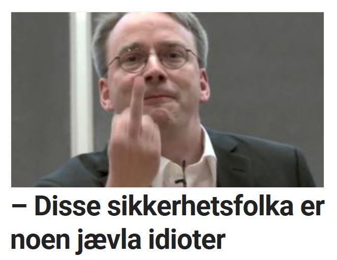 Linus Torvalds er ikke kjent for å legge mye imellom når han uttaler seg.
