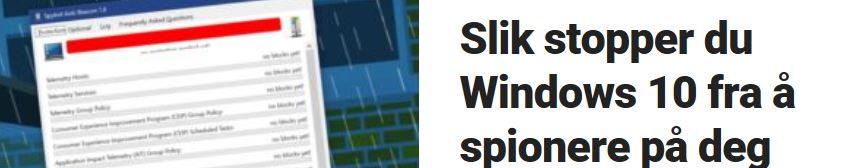 Slik kan du hindre at Windows 10 spionerer på deg.
