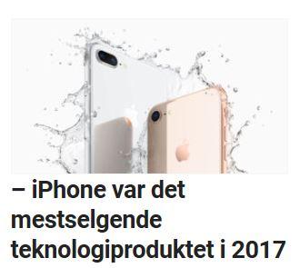 iPhone var det mest populære teknologiproduktet i 2017.