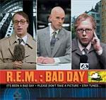 R.E.M. Bad Day